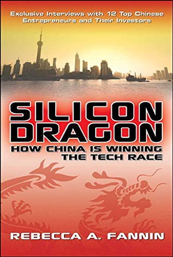 9780071494472: Silicon Dragon: How China Is Winning the Tech Race