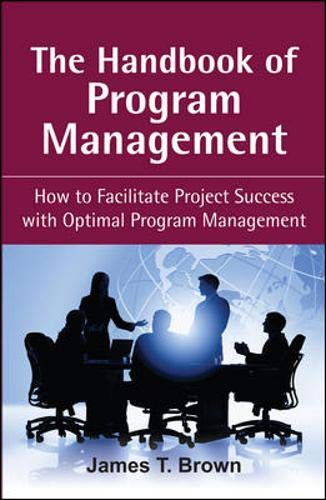 9780071494724: The Handbook of Program Management: How to Facilitate Project Success with Optimal Program Management