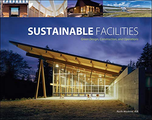 9780071494748: Sustainable Facilities: Green Design, Construction, and Operations