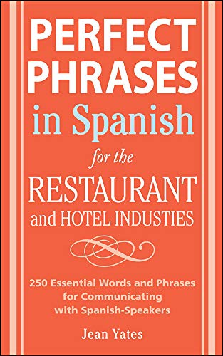 9780071494786: Perfect Phrases In Spanish For The Hotel and Restaurant Industries: 500 + Essential Words and Phrases for Communicating with Spanish-Speakers (Perfect Phrases Series)
