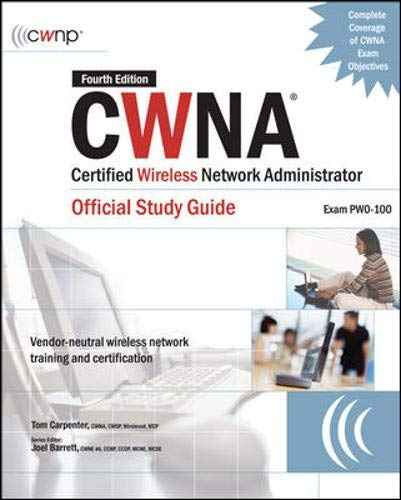 9780071494908: CWNA Certified Wireless Network Administrator Official Study Guide (Exam PW0-100), Fourth Edition (Certification Press)