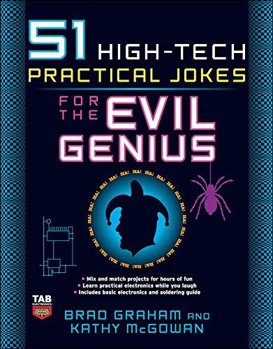 9780071494946: 51 High-Tech Practical Jokes for the Evil Genius