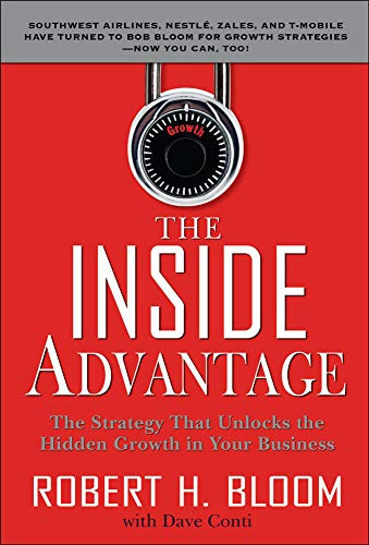 9780071495691: The Inside Advantage: The Strategy that Unlocks the Hidden Growth in Your Business