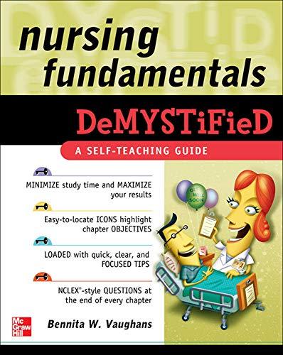 Nursing Fundamentals DeMYSTiFieD: A Self-Teaching Guide: Bennita W. Vaughans