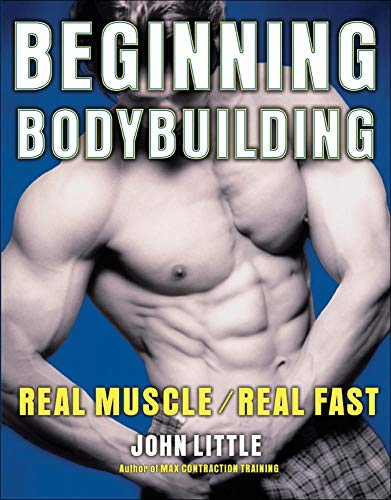 9780071495769: Beginning Bodybuilding: Real Muscle/Real Fast (NTC Sports/Fitness)