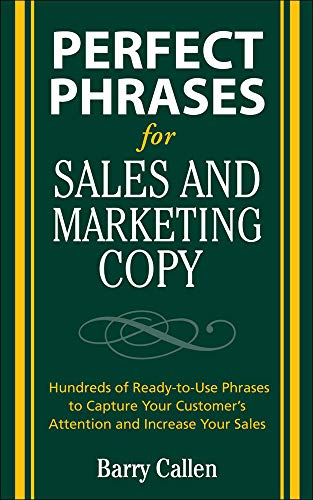 9780071495905: Perfect Phrases for Sales and Marketing Copy: Hundreds of Ready-to-use Phrases to Capture Your Customer's Attention and Increase Your Sales (Perfect Phrases Series)