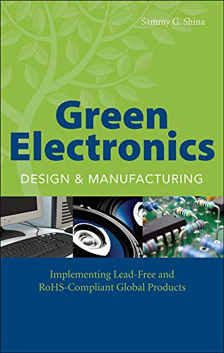 9780071495943: Green Electronics Design and Manufacturing: Implementing Lead-Free and RoHS Compliant Global Products