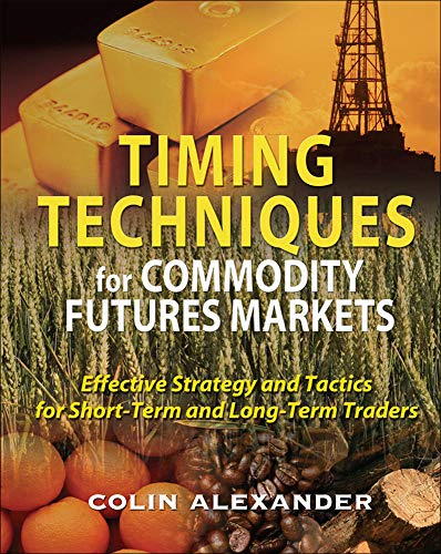9780071496018: Timing Techniques for Commodity Futures Markets: Effective Strategy and Tactics for Short-Term and Long-Term Traders