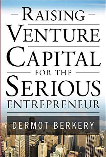 9780071496025: Raising Venture Capital for the Serious Entrepreneur