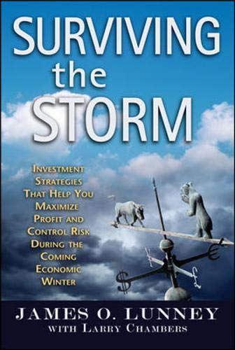 9780071496049: Surviving the Storm: Investment Strategies That Help You Maximize Profit and Control Risk During the Coming Economic Winter