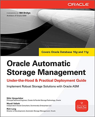 9780071496070: Oracle Automatic Storage Management: Under-the-Hood & Practical Deployment Guide: Under-the-hood and Practical Deployment Guide (Oracle Press)