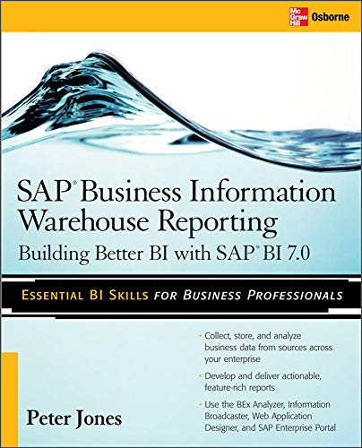 SAP Business Information Warehouse Reporting: Building Better BI with SAP BI 7.0 (0071496165) by Peter Jones