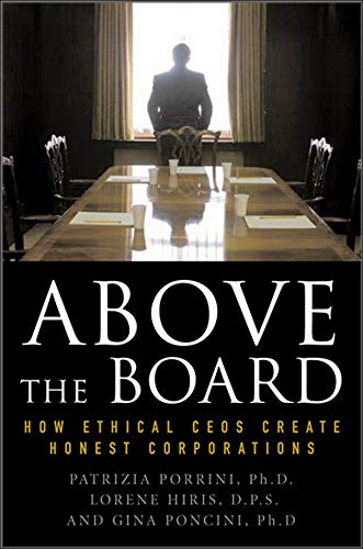 9780071496315: Above the Board: How Ethical CEOs Create Honest Corporations (Business Books)