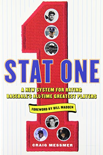 9780071496339: Stat One: A New System for Rating Baseball's All-Time Greatest Players