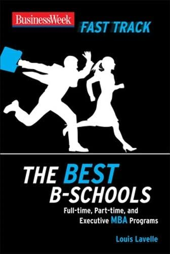 9780071496537: BusinessWeek Fast Track: The Best B-Schools (Businessweek Fast Track Guides)