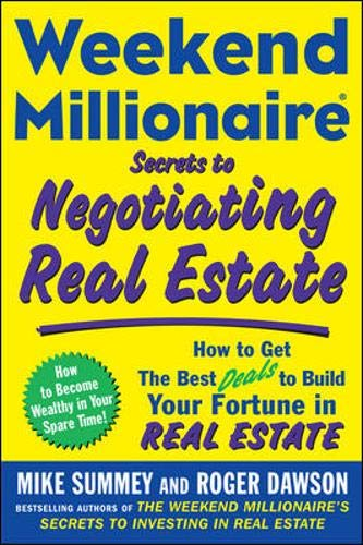9780071496575: Weekend Millionaire Secrets to Negotiating Real Estate: How to Get the Best Deals to Build Your Fortune in Real Estate