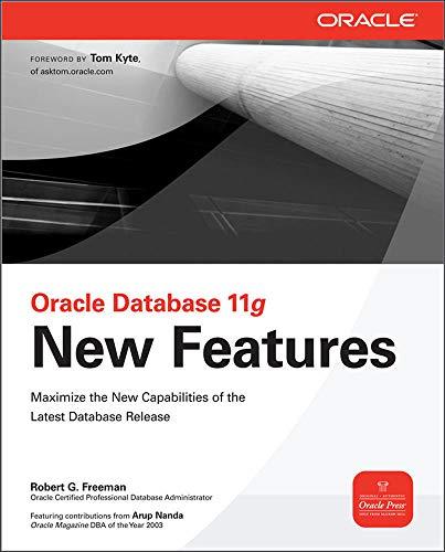 Oracle Database 11g New Features (Osborne ORACLE: Robert G. Freeman;