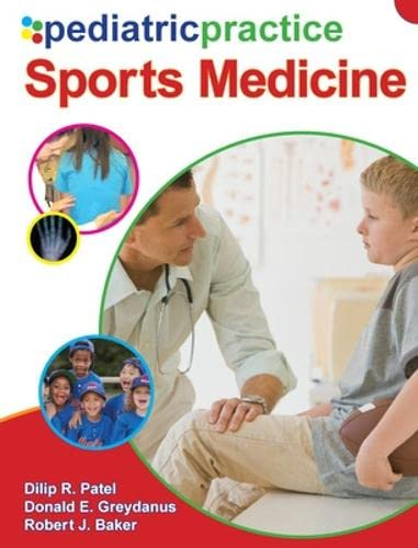 Pediatric Practice Sports Medicine (0071496777) by Dilip R Patel; Donald E. Greydanus; Robert J. Baker