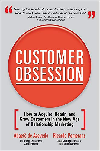 9780071497046: Customer Obsession: How to Acquire, Retain, and Grow Customers in the New Age of Relationship Marketing