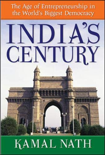 9780071497299: India's Century: The Age of Entrepreneurship in the World's Biggest Democracy