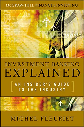 9780071497336: Investment Banking Explained: An Insider's Guide to the Industry (Professional Finance & Investment)