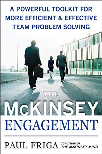 9780071497411: The McKinsey Engagement: A Powerful Toolkit For More Efficient and Effective Team Problem Solving