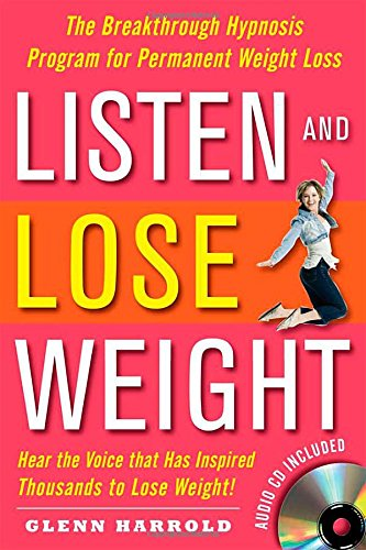 9780071497534: Listen and Lose Weight: The Breakthrough Hypnosis Program for Permanent Weight Loss [With CD]