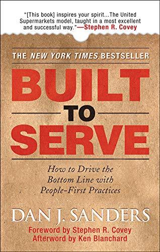 Built to Serve : How to Drive: Ken Blanchard; Dan