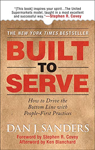 9780071497923: Built to Serve: How to Drive the Bottom Line with People-First Practices (Management & Leadership)