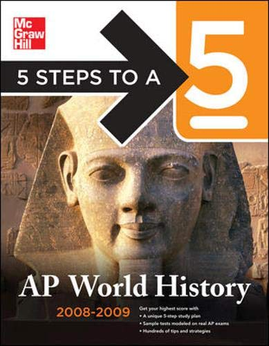 9780071497961: 5 Steps to a 5 AP World History, 2008-2009 Edition (5 Steps to a 5 on the Advanced Placement Examinations Series)