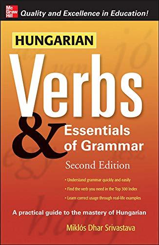 Hungarian Verbs And Essentials Of Grammar 2/E