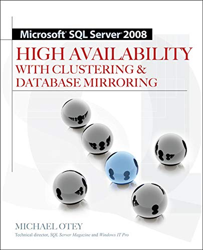 9780071498135: Microsoft SQL Server 2008 High Availability with Clustering & Database Mirroring
