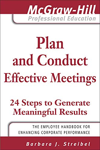 9780071498319: Plan and Conduct Effective Meetings: 24 Steps to Generate Meaningful Results (The McGraw-Hill Professional Education Series)