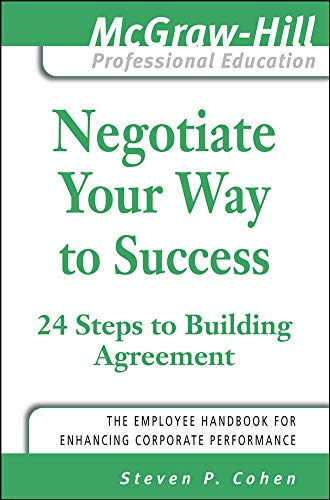9780071498326: Negotiate Your Way to Success (McGraw-Hill Professional Education Series)