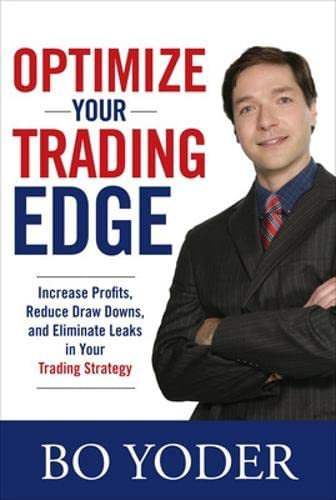 9780071498463: Optimize Your Trading Edge: Increase Profits, Reduce Draw-Downs, and Eliminate Leaks in Your Trading Strategy