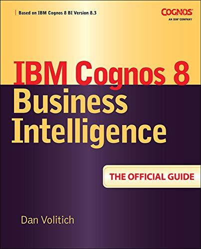 9780071498524: IBM Cognos 8 Business Intelligence: The Official Guide (Database & ERP - OMG)