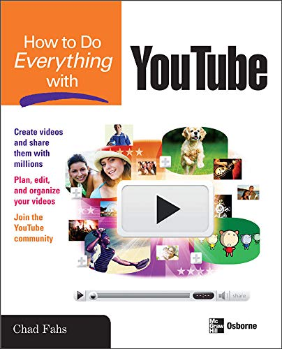 How to Do Everything with YouTube: Fahs, Chad