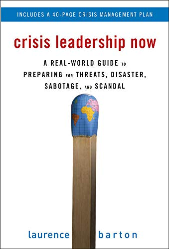 9780071498821: Crisis Leadership Now: A Real-World Guide to Preparing for Threats, Disaster, Sabotage, and Scandal