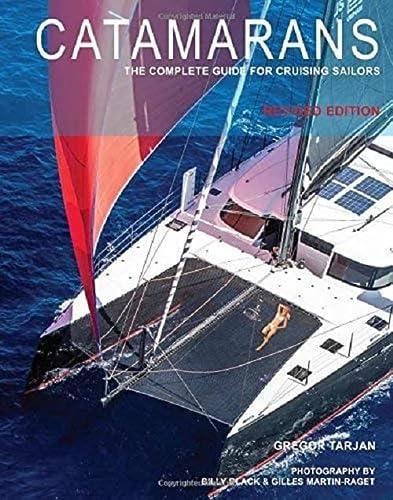 Catamarans: The Complete Guide for Cruising Sailors (International Marine-RMP): Gregor Tarjan