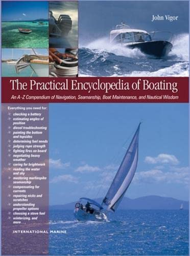 9780071498883: The Practical Encyclopedia of Boating: An A-Z Compendium of Navigation, Seamanship, Boat Maintenance, and Nautical Wisdom