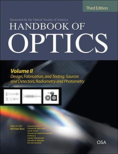 9780071498906: Handbook of Optics, Third Edition Volume II: Design, Fabrication and Testing, Sources and Detectors, Radiometry and Photometry