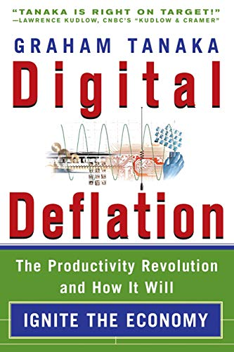 9780071498999: Digital Deflation: The Productivity Revolution and How It Will Ignite the Economy