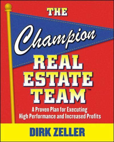 9780071499019: The Champion Real Estate Team: A Proven Plan for Executing High Performance and Increasing Profits