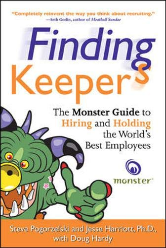 9780071499088: Finding Keepers: The Monster Guide to Hiring and Holding the World's Best Employees