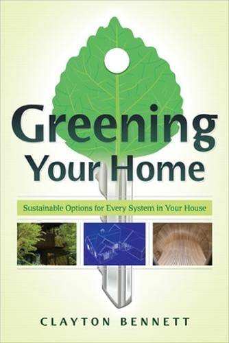 9780071499095: Greening Your Home: Sustainable Options for Every System In Your House