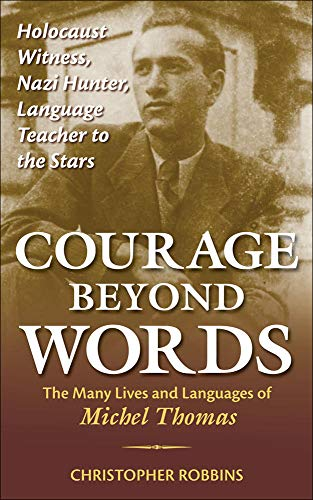 9780071499118: Courage Beyond Words: The Many Lives and Languages of Michel Thomas