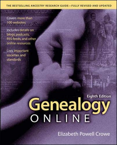 Genealogy Online 9780071499316  With years of experience online, Elizabeth Powell Crowe has become an authority on online genealogical research. She explains how to tr