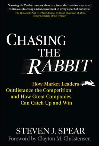 9780071499880: Chasing the Rabbit: How Market Leaders Outdistance the Competition and How Great Companies Can Catch Up and Win, Foreword by Clay Christensen