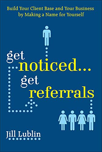 9780071508278: Get Noticed... Get Referrals: Build Your Client Base and Your Business by Making a Name For Yourself