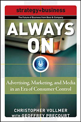 9780071508285: Always On: Advertising, Marketing, and Media in an Era of Consumer Control: The Future of Advertising and Marketing (Marketing/Sales/Adv & Promo)